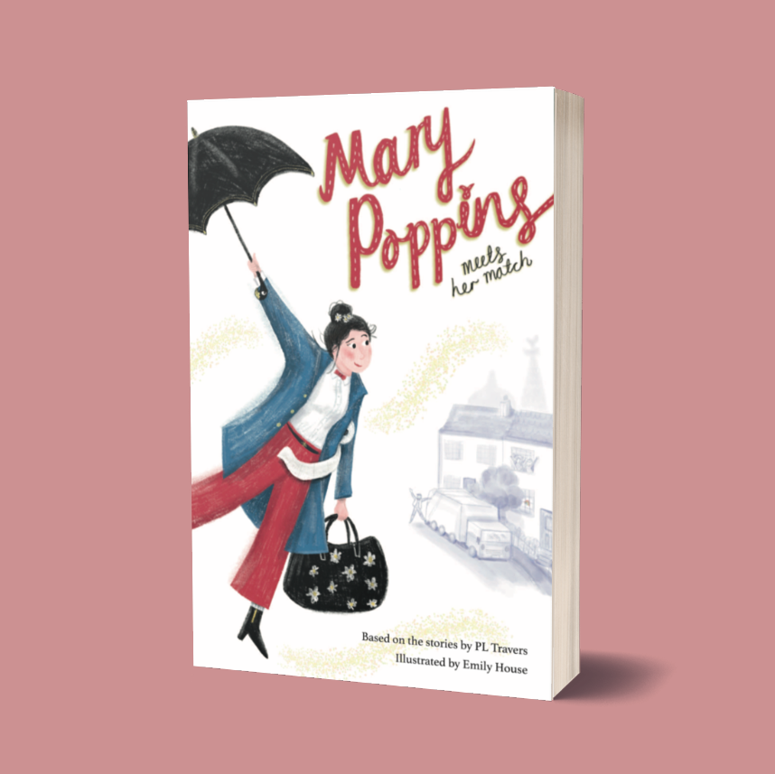 Mary Poppins Illustrated by Emily House